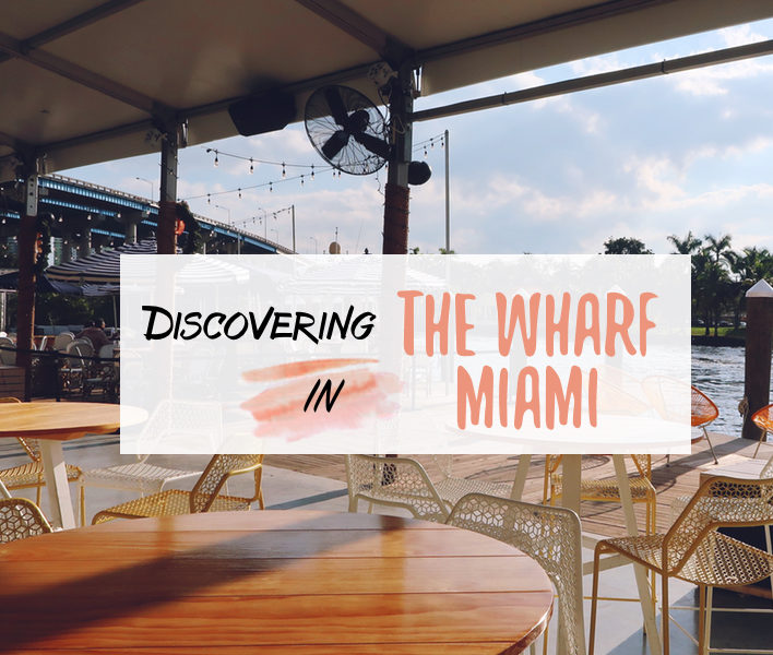 Guide to Visiting The Wharf in Miami